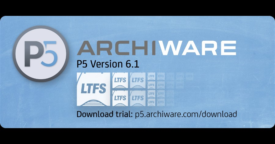 Archiware Releases P5 Version 6.1 with LTFS as Native Archive Format on LTO.