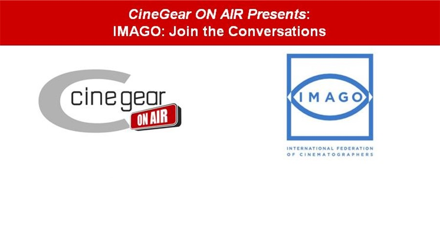 CineGear ON AIR Presents: IMAGO: Join the Conversations.